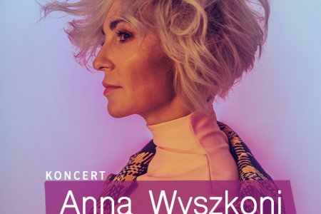 2 maja: koncert Anny Wyszkoni