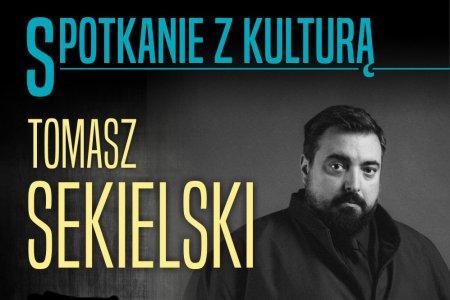 """Tomasz Sekielski gościem """"Spotkania z kulturą�"""