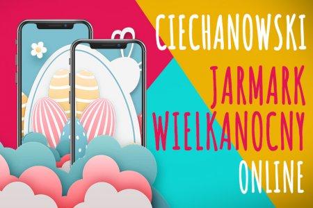 Ciechanowski Jarmark Wielkanocny Online